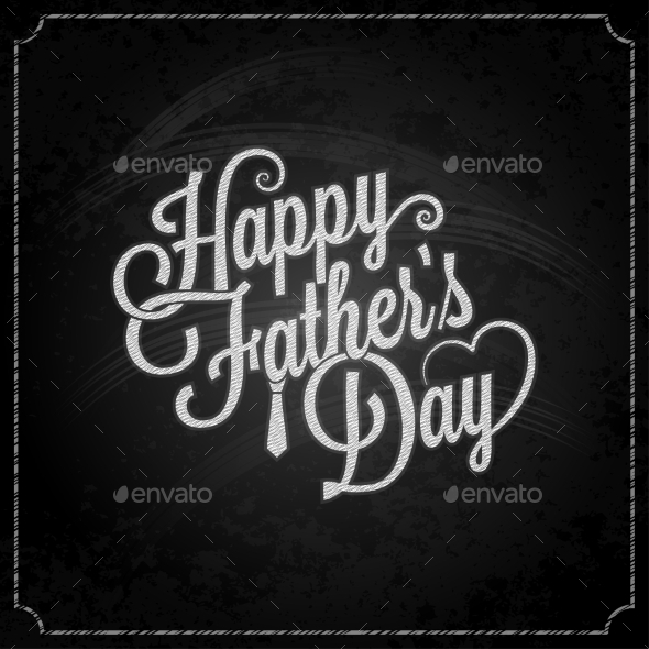 GraphicRiver Fathers Day Chalk Lettering Background 11566592