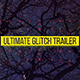 Ultimate Glitch Trailer - VideoHive Item for Sale