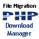 PHP Download Manager and File Migration Tool