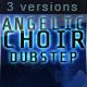 Angelic Choir Dubstep - AudioJungle Item for Sale