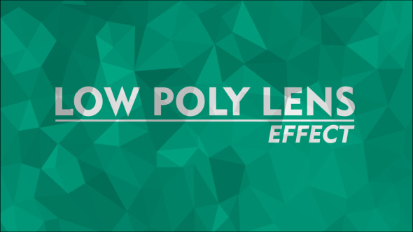 Low Poly Lens Effect