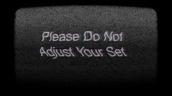 Please Do Not Adjust Your Set