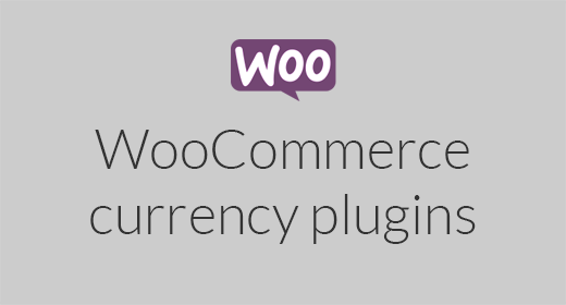 WooCommerce currency plugins