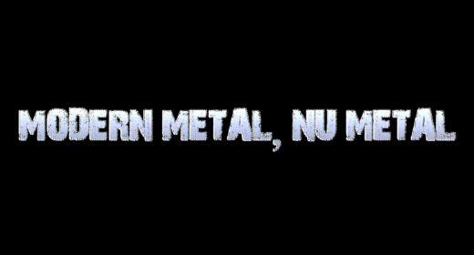 MODERN METAL, NU METAL