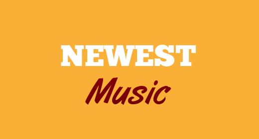 Newest Music