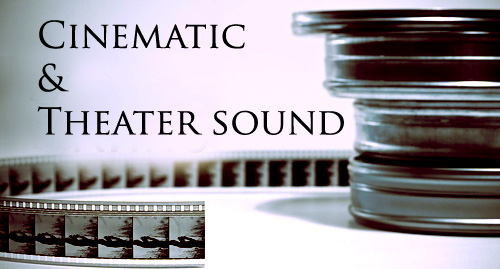 Cinematic and Theater sound