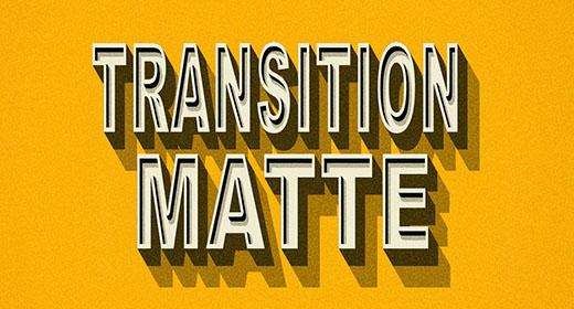 Transition Matte