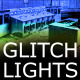 Glitch Lights