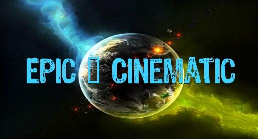 Epic & Cinemaic