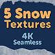 5 Snow Textures -4K- Seamless