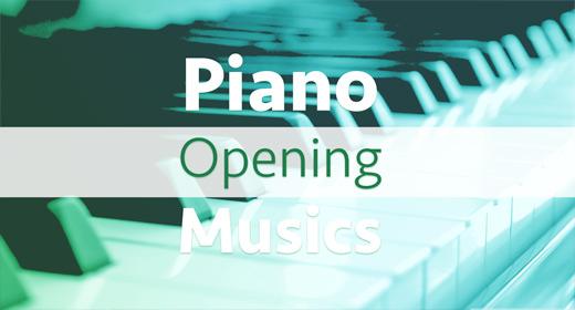 Piano Opening Musics