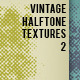 Vintage Halftone Textures Backgrounds 2