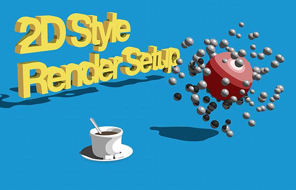 2D style render setup - 3DOcean Item for Sale