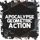 Apocalypse Geometric Action