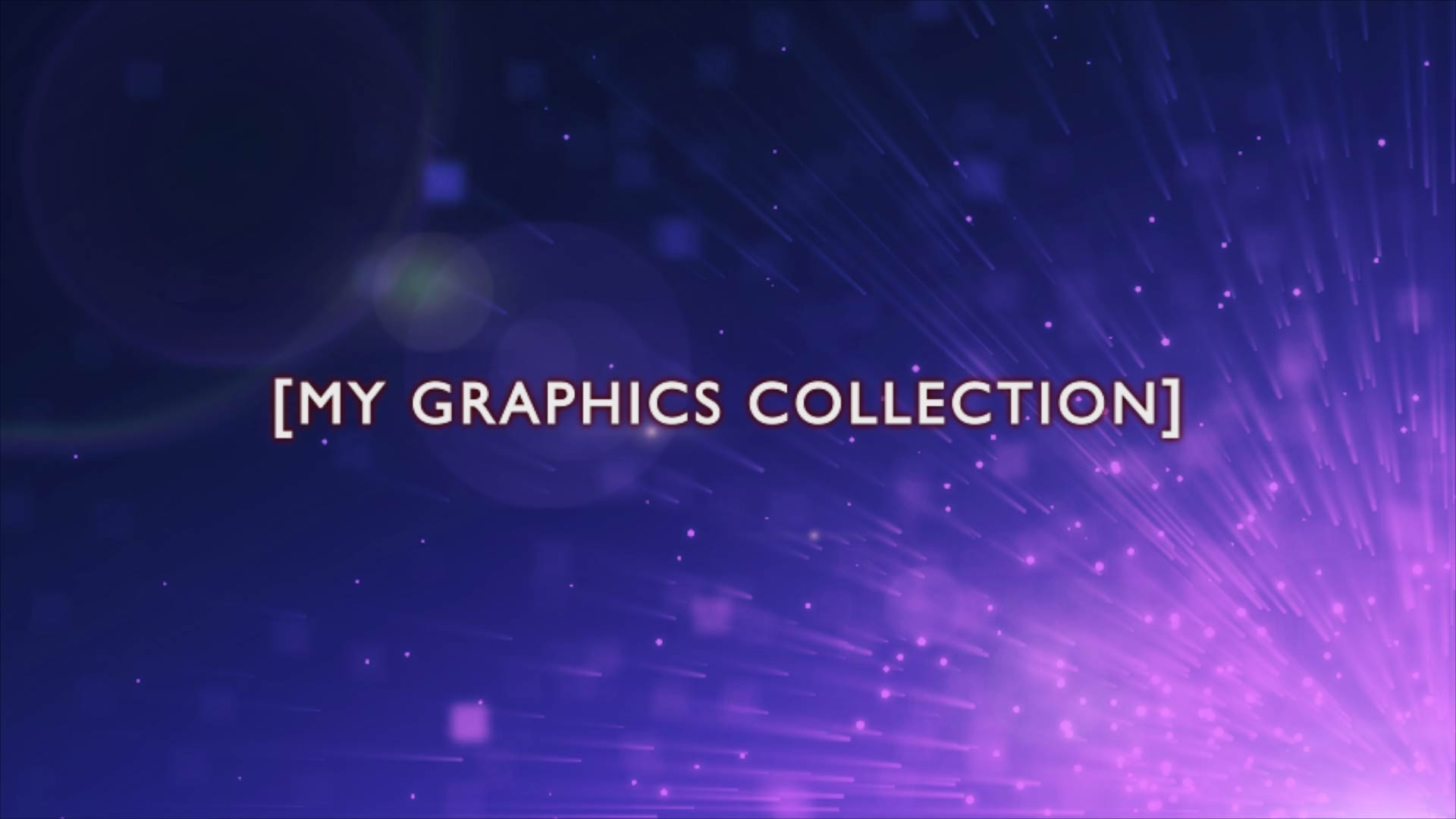 My Graphics Collection