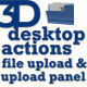 3D Desktop Actions - File Upload & Upload Panel