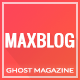 MaxBlog - News & Magazine Ghost Theme
