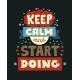 Keep Calm and Start Doing Quote Lettering