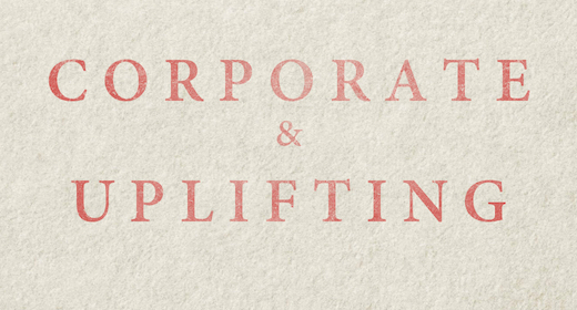Corporate and Uplifting