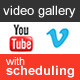 YouTube Vimeo Video Gallery Scheduling