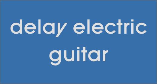 Delay Electric Guitar
