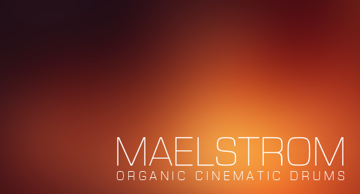 Maelstrom - Organic Cinematic Drums