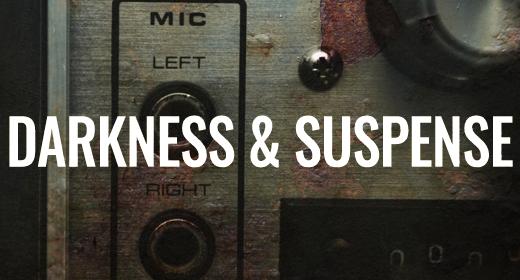 Darkness & Suspense