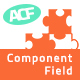 Advanced Custom Field - Component Field Addon