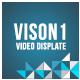 Vision - Video Displays