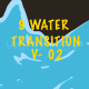 9 Water Transition Pack 02