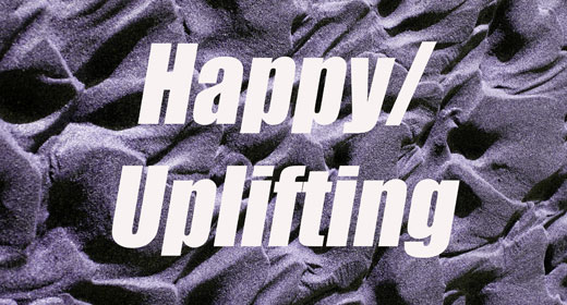 Happy and Uplifting