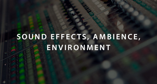 Sound effects, Ambience, Environment
