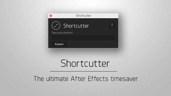 Shortcutter - The Ultimate AE Timesaver | After Effects Script
