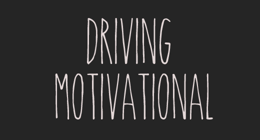 Driving Motivational