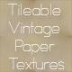 12 Tileable Vintage Paper Textures