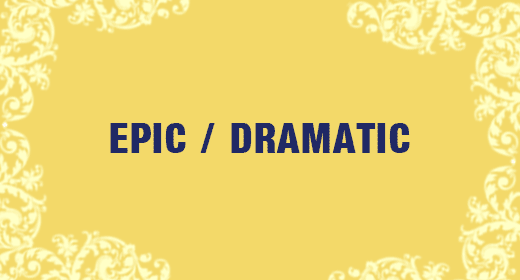 Epic and Dramatic