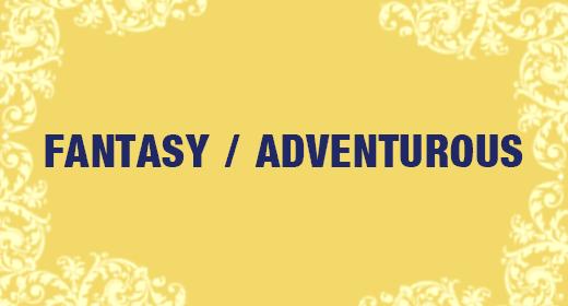 Fantasy and Adventurous