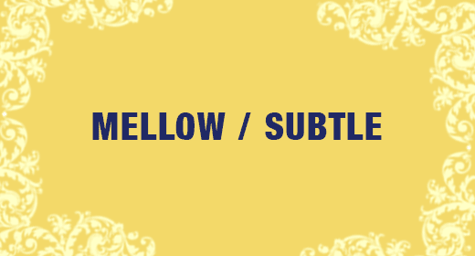 Mellow and Subtle