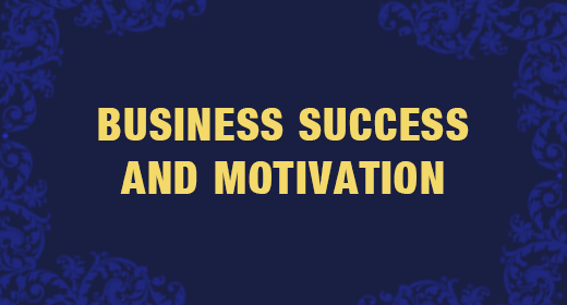 Business Success and Motivation