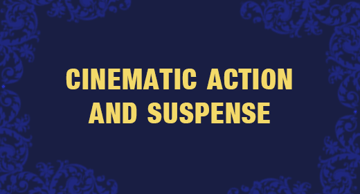 Cinematic Action and Suspense