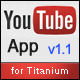 Youtube App for Titanium - CodeCanyon Item for Sale