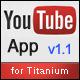 Youtube App για το Titanium - WorldWideScripts.net στοιχείο για την πώληση