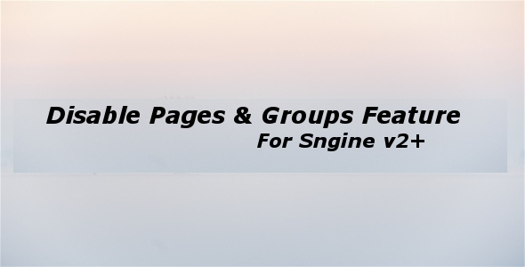 Disable Pages And Groups Feature-Addon For sngine v2 (Add-ons) Download
