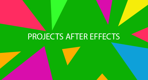 PROJECTS AFTER EFFECTS