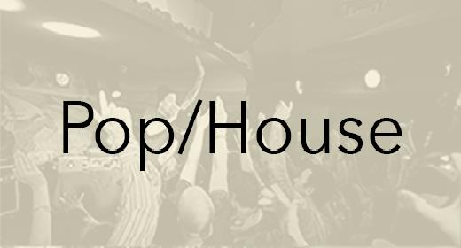 Pop & House