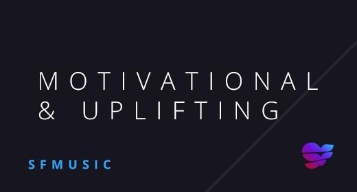 Motivational & Uplifting