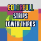 Colorful Stripes Lower Thirds