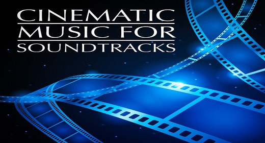 CINEMATIC SOUNDTRACKS FOR MOVIES