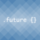 The CSS of the Future