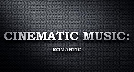 Cinematic Music - Romantic